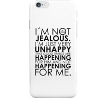 I´m not Jealous! iPhone Case/Skin