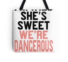 Im WIld She's Sweet We're Dangerous (1 of 2) Tote Bag