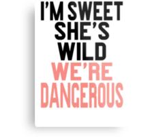 I'm Sweet She's Wild We're Dangerous (2 of 2) Metal Print