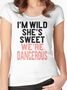 Im WIld She's Sweet We're Dangerous (1 of 2) Women's Fitted Scoop T-Shirt