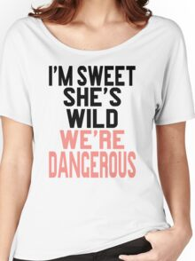 I'm Sweet She's Wild We're Dangerous (2 of 2) Women's Relaxed Fit T-Shirt