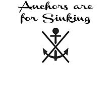 Anchors Are For Sinking Photographic Print