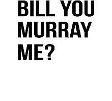 Bill You Murray Me ? Photographic Print