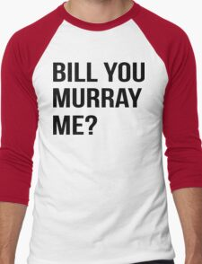 Bill You Murray Me ? Men's Baseball ¾ T-Shirt