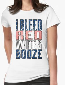 I Bleed Red White And Booze Womens Fitted T-Shirt