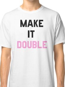 Double Trouble (2 of 2) Classic T-Shirt