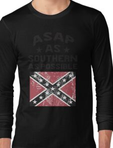 ASAP As Southern As Possible Long Sleeve T-Shirt
