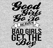 Good Girls Go To Heaven Bad Girls Get The Boy Womens Fitted T-Shirt