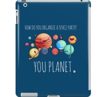 How to organize a space party? v2 iPad Case/Skin