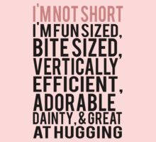 I'm Not Short Im Fun Sized Bite Sized Vertically Efficient Adorable Danty & Great At Hugging One Piece - Long Sleeve
