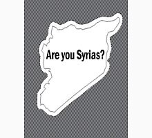Are you Syrias? Unisex T-Shirt