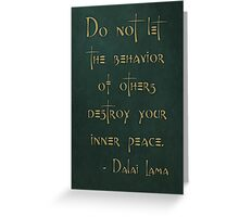 """Do not let the behavior of others destroy your inner peace."" - Dalai Lama Greeting Card"