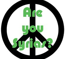 Are you Syrias? (Peace Sign) by nnikazm