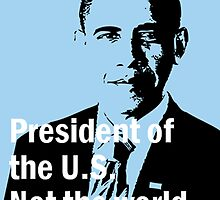 President of the U.S. Not the world. by nnikazm