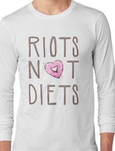 Riots Not Diets Long Sleeve T-Shirt