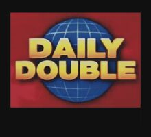 Jeopardy - Daily Double by FreonFilms
