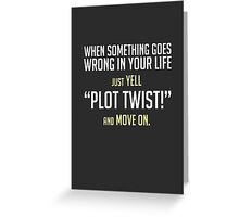 "Just yell ""Plot Twist!"" cards, prints & posters by Zero Dean Greeting Card"