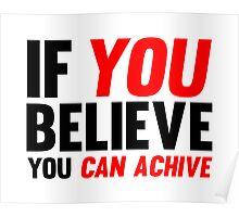 If You Believe You Can Achive Poster