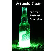 Atomic Beer - For that Authentic Afterglow  Photographic Print