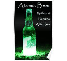 Atomic Beer - With that Genuine Afterglow  Poster