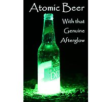 Atomic Beer - With that Genuine Afterglow  Photographic Print