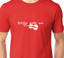 Fiddle With Me Unisex T-Shirt