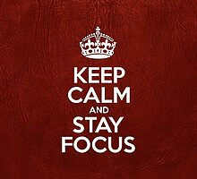 Keep Calm and Stay Focus - Glossy Red Leather by sitnica