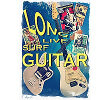 LONG LIVE SURF GUITAR Photographic Print