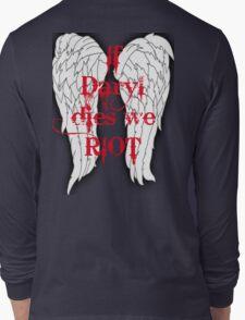 If Daryl Dies... Long Sleeve T-Shirt