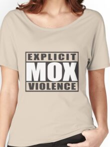 Explicit Mox Violence Women's Relaxed Fit T-Shirt