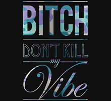 Bitch don't kill my vibe - Grape Camo Unisex T-Shirt