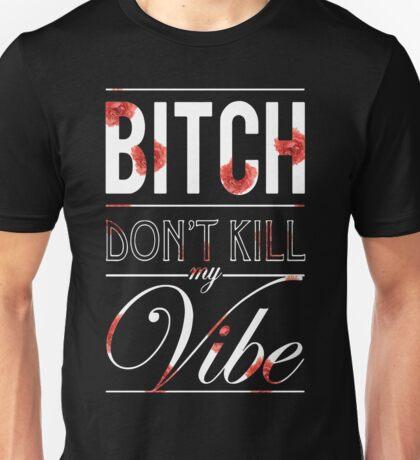 Bitch don't kill my vibe - White floral Unisex T-Shirt