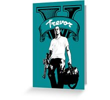 GTA 5 - Trevor Greeting Card