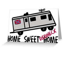 Home Sweet Redneck Home RV Greeting Card
