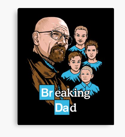 Breaking Dad Canvas Print