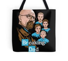 Breaking Dad Tote Bag
