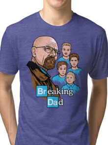 Breaking Dad Tri-blend T-Shirt