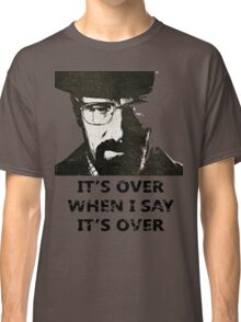 Its Not Over Classic T-Shirt