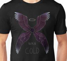 Burn cold Unisex T-Shirt