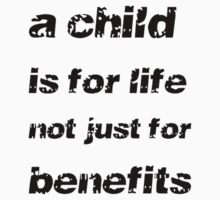 A Child's For Life Not Just For Benefits Kids Clothes