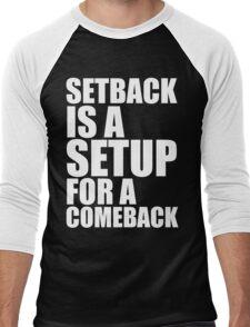 Setback is a Setup for a Comeback Men's Baseball ¾ T-Shirt