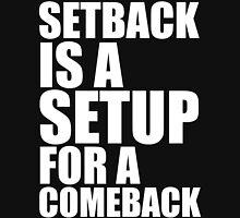 Setback is a Setup for a Comeback Unisex T-Shirt