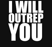 I Will Outrep You Unisex T-Shirt