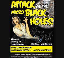 Attack of the Micro Black Holes!! Unisex T-Shirt