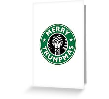 Merry Christmas Starbucks! Sincerely, Donald Trump Greeting Card