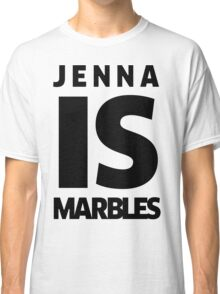 Jenna IS Marbles Classic T-Shirt