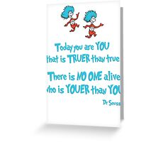 Today You Are You Greeting Card