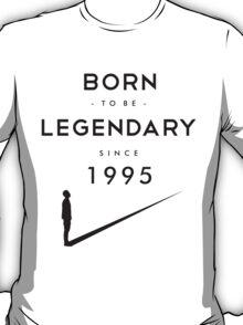 Born to be Legendary - 1995 T-Shirt