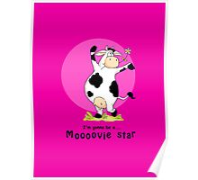 I'm gonna be a Mooooovie star Poster