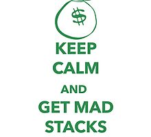KEEP CALM AND GET MAD STACKS YO (Breaking Bad) by krazykjb05